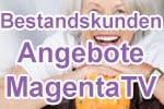 Angebote MagentaTV / Entertain - für Telekom Breitband Bestandskunden