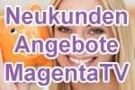 Angebote MagentaTV / Entertain - für Telekom Breitband Neukunden