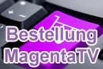 Bestellung Telekom MagentaTV / Entertain - online und telefonisch