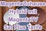 Telekom MagentaZuhause Hybrid mit MagentaTV Sat Plus Tarife (Premium)