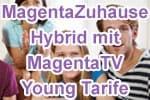 Telekom MagentaZuhause Hybrid mit MagentaTV / TV-Sat Young Tarife